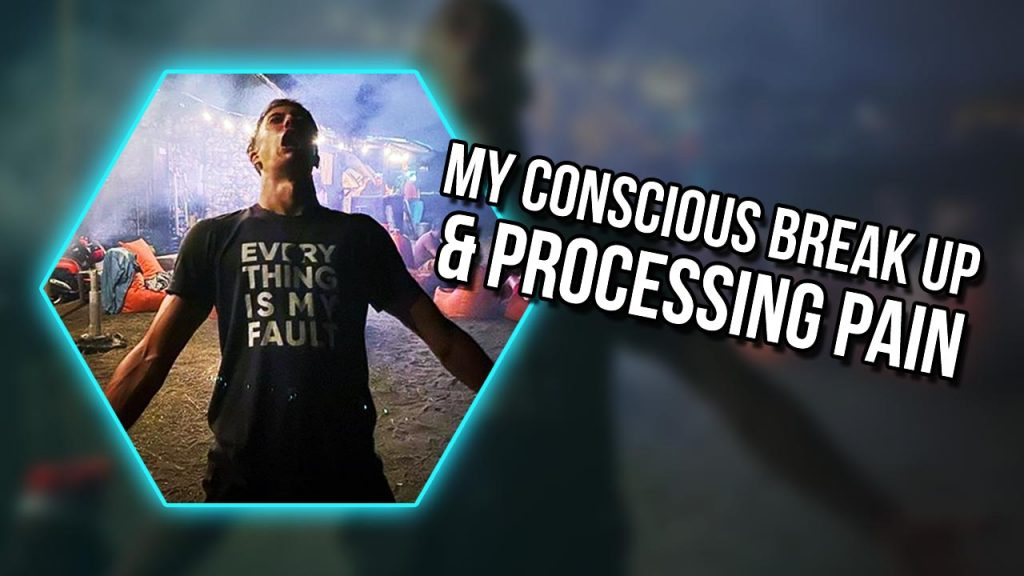 DCP - Ep 10 - My Conscious Break Up & Processing Pain