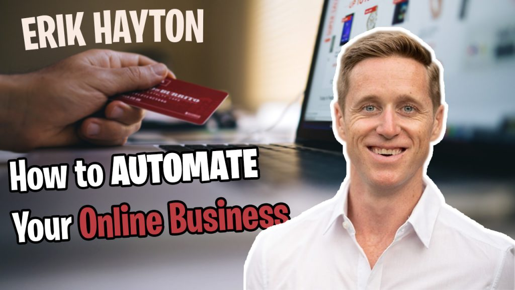 Ep 8 - How to Automate Your Online Business with Erik Hayton