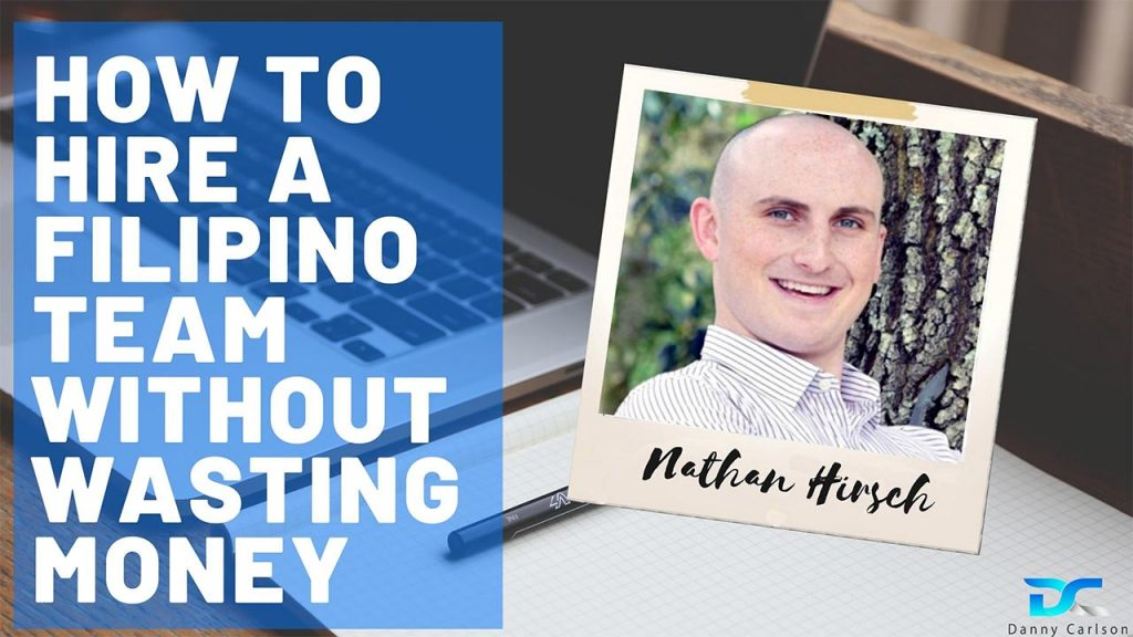 Nathan Hirsch - How to Hire a Filipino Team